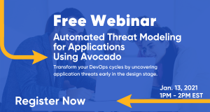 ThreatModeler automated threat modeling and Avocado Systems network discovery save time and cost on threat modeling.