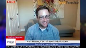 MATT PETERS, THE EXPERT CEO OF SEARCH MANIPULATOR, ZOOM INTERVIEWED BY DOTCOM MAGAZINE