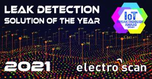 "California-based Electro Scan Inc. Wins the Prestigious ""Leak Detection Solution of the Year"" Award for 2021 as the first technology to accurately locate & measure leakage in Gallons per Minute or Liters per Second."