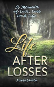 Cover to the Book Life After Losses by James LaVeck