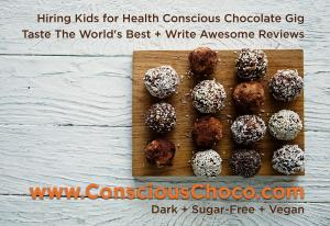 For Health Conscious Families Who Love Chocolate...We're Hiring Kids For the Sweetest Gig #consciouschoco #thesweetestgig www.ConsciousChoco.com
