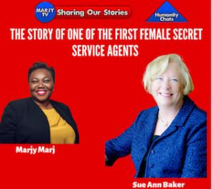 Podcast show HUMANITY CHAT interviews Sue Ann Baker who is one of five first women secret service Agents after 106 years of establishing the organization.