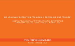 How do we prepare kids to succeed in life? By role modeling positive values #passion #purpose #play #thesweetestgig www.TheSweetestGig.com