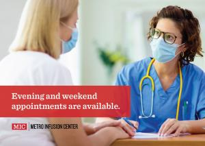 Weekend and evening infusion therapy times available.
