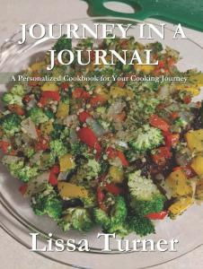 Journey in a Journey: A Personalized Cookbook for your Cooking Journey by Lissa Turner