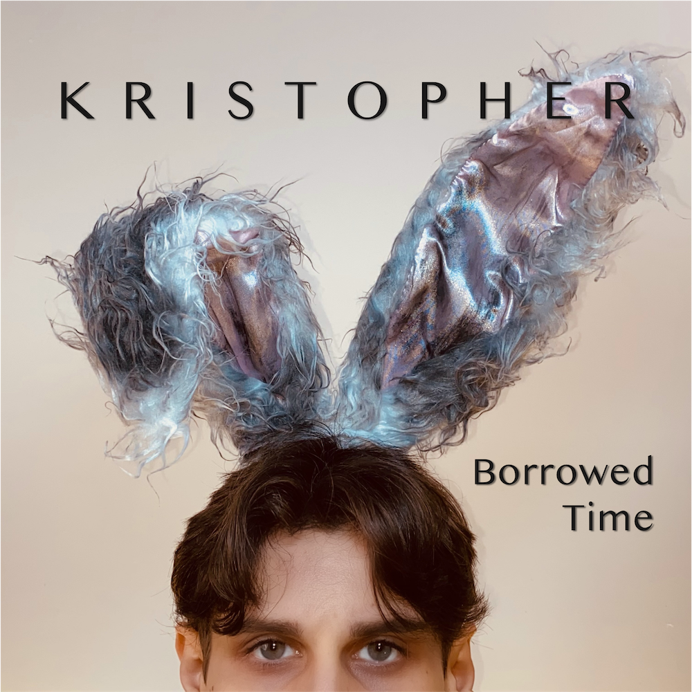 Borrowed Time Album Cover - New Release by KRISTOPHER
