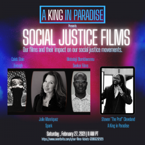 "Moderated by A King in Paradise creator Steven ""The Prof"" Cleveland will be joined by Writer/Director/Producer Mobolaji Olambiwonnu, Director Caleb Slain, and Creative Writer/Screenwriter/Producer Julie Manriquez."
