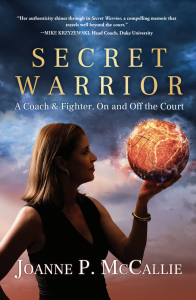Secret Warrior: A Coach & Fighter, On and Off the Court Book Cover by Joanne P. McCallie