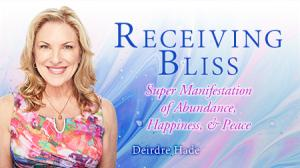 Transformational Leader Deirdre Hade Presents Receiving Bliss
