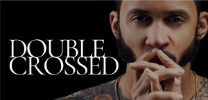 Double Crossed: A Modern Day Cain & Abel Turned Black Success Story by George Johnson