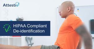 Attestiv HIPAA compliant de-identification