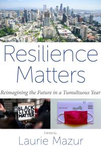 """New Free E-Book Now Available: """"Resilience Matters: Reimagining the Future in a Tumultuous Year"""""""