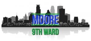 A logo with the city of Minneapolis in the background and the words Moore and 9th Ward.