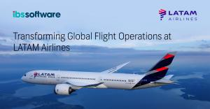 IBS Software's New iFlight Platform Transforms Global Flight Operations at LATAM Airlines