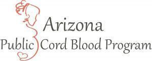 Arizona Public Cord Blood Program - Making cord blood donation possible for Arizona parents!