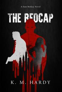 The Redcap: A Sam McKay Story by K.M. Hardy