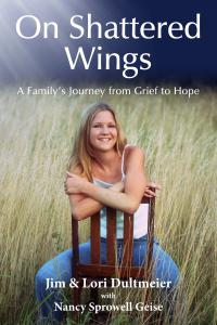 The cover of the book On Shattered Wings the story of a family's journey in overcoming grief to finding hope