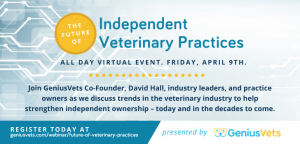 The Future of Independent Veterinary Practices All-Day Event, Hosted by GeniusVets
