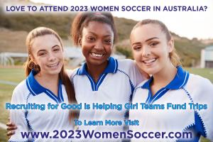 Participate in Recruiting for Good Referrals Program to Earn Funding for Girl Soccer Team Trips #2023WomenSoccer #collaboration www.2023WomenSoccer.com