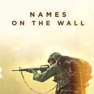 """Text: """"Names On The Wall"""" above the profile of a US Soldier in the Viet Nam war holding up a rifle in full combat uniform"""