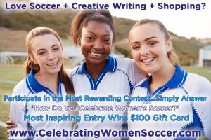Fun contest for girls who love soccer, creative writing, and shopping #celebratewomensoccer www.CelebratingWomenSoccer.com