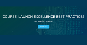 Medical Affairs Launch Excellence eLearning Course