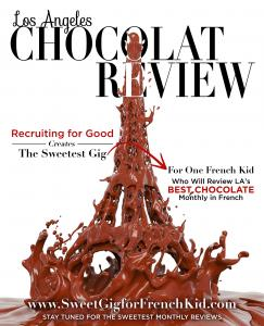 Recruiting for Good creates an exclusive gig for kid to taste LA's Best chocolate and write reviews in French #lefrenchfoodie #ggeggo #fungigforkid www.SweetGigforFrenchKid.com