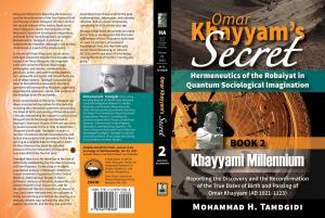 هزاره خيامى: گزارش كشف تاريخ واقعى تولد و درگذشت عمر خيام (١١٢٣-١٠٢١ ميلادى)