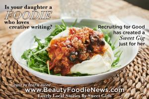 Beauty Foodie News is a meaningful gig for sweet talented girls to write lovely local stories of restaurant dining and reviews #gigsforgirls #beautyfoodienews www.BeautyFoodieNews.com