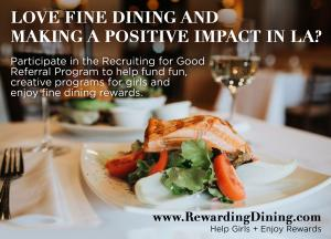 Love Helping Girls + Enjoy Dining Rewards? Participate in Recruiting for Good referral program to do both. #helpsupportgirls #enjoydiningrewards www.RewardingDining.com