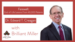 Dr Edward Creagan Podcast Interview