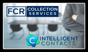 FCR Collection Services Choose Intelligent Contacts as Unified Communications Provider