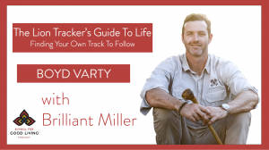 Boyd Varty Podcast Interview