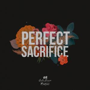 Perfect Sacrifice - GHIC Music