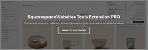 The Squarewebsites Chrome Extension Tool helps Squarespace users do import and export between Squarespace 7 sites and enables some additional tweaks.