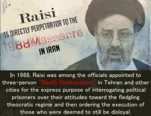 """25 May 2021 -Ebrahim Raisi, a member of the 1988 Massacre's """"Death Commission"""" assigned as the highest judicial position within the regime."""