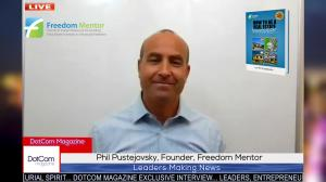 Phil Pustejovsky, Real Estate Expert & Trainer, Founder of Freedom Mentor, Zoom Interviewed for The DotCom Magazine