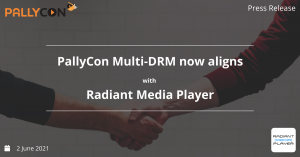 PallyCon multi-DRM now aligns with Radiant Media Player