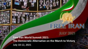 June 6, 2021 -  NCR IRAN Free Iran World Summit 2021: The Democratic Alternative on the March to Victory