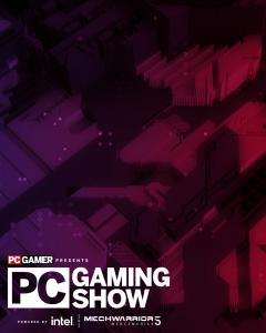 The PC Gaming Show is proudly supported by co-title sponsors Intel and MechWarrior 5: Mercenaries, All In! Games, EVE Online, Frontier, Humble Games, Modus, Naraka Bladepoint, NVIDIA GeForce NOW, Robot Entertainment, SEGA of Europe, tinyBuild Games, and Tripwire.