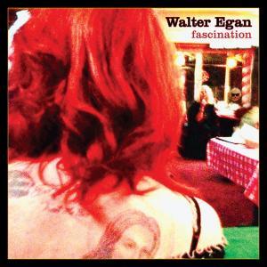 Walter Egan - Fascination Cover