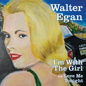 """Walter Egan - """"I'm With The Girl"""" Cover"""