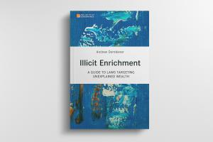 Illicit Enrichment by Andrew Dornbierer, an open-access book published by the Basel Institute on Governance