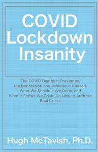 Front cover of the book COVID Lockdown Insanity by Hugh McTavish