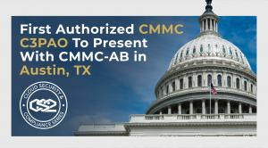 First Authorized C3PAO Announced and Speaking at CMMC Industry Day in Austin