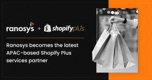 Ranosys becomes the latest APAC-based Shopify Plus services partner