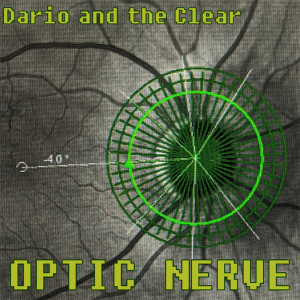 Dario and the Clear - Optic Nerve Cover