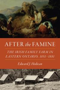 Edward Hedican's Irish of Canada, After the Famine