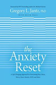 The Anxiety Reset: A Life-Changing Approach to Overcoming Fear, Stress, Worry, Panic Attacks, OCD and More by Dr. Gregory L. Jantz