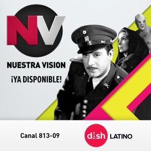 Nuestra Vision ¡Ya Disponible! en el Canal 813-09 por DishLATINO.